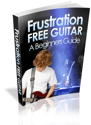 Frustration FREE Guitar - A Beginners Guide